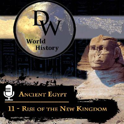 Ancient Egypt - 11 - Rise of the New Kingdom