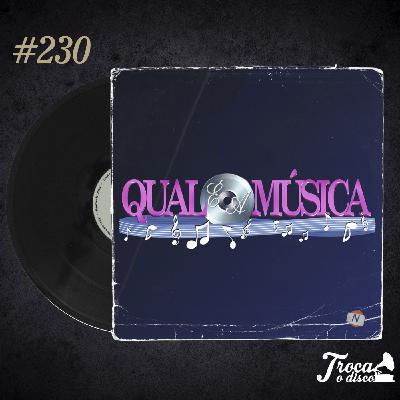 Troca o Disco #230: Qual é a música? (com Lucas Terra)