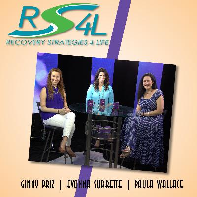 Steps To Freedom On Recovery Strategies 4 Life with Ginny Priz, Evonna Surrette, and Paula Wallace