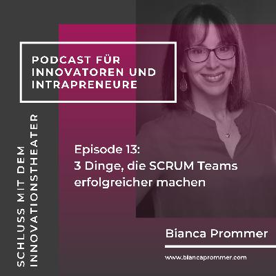 #013: 3 Dinge, die SCRUM Teams erfolgreicher machen
