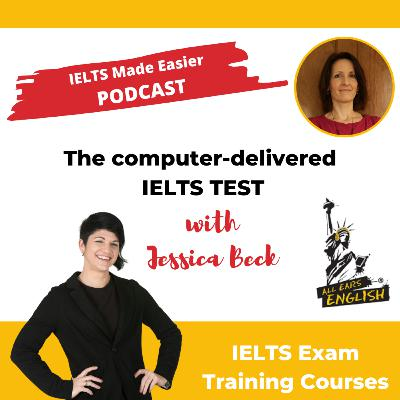 Computer-delivered IELTS: An interview with Jessica from the IELTS Energy Podcast