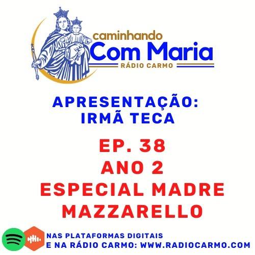 """Rádio Carmo   Caminhando com Maria #38 - """"Especial Maín"""" - Irmã Teca entrevista Isadora Lina e Ir. Luana Oliveira"""