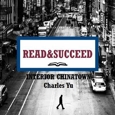 Read&Succeed | Ep 18 | Interior Chinatown (2020) | Charles Yu | 3-3-21