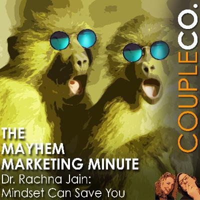 Mayhem Marketing Minute: Mindset Can Save You
