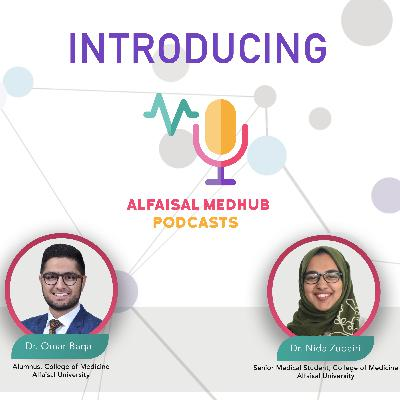 Introducing the Alfaisal MedHub Podcasts