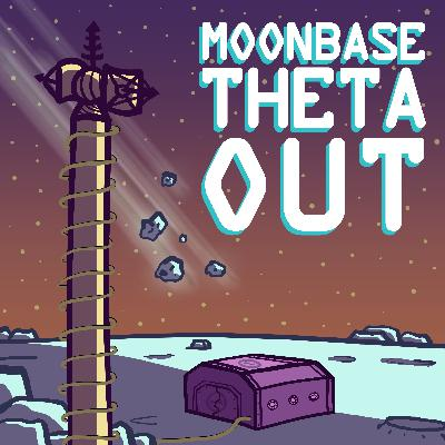 The Poetry of Moonbase Theta, Out