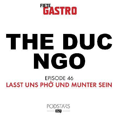 #46 Lasst uns Phở und munter sein - mit The Duc Ngo