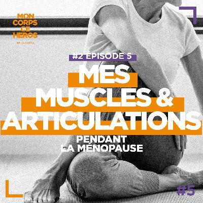 Mes muscles & articulations pendant la ménopause