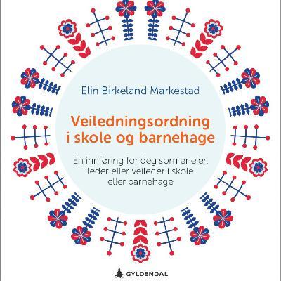 Veiledningsordning i skole og barnehage, med Elin Birkeland Markestad