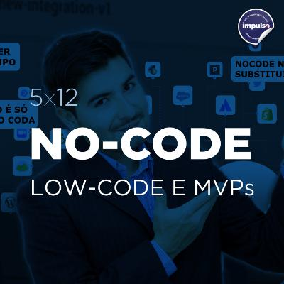 ✨ 5x12 - Short Tag #11: No-code, low code e MVPs