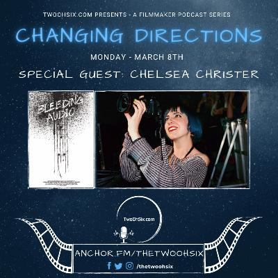 Changing Directions: Chelsea Christer - Director of Bleeding Audio