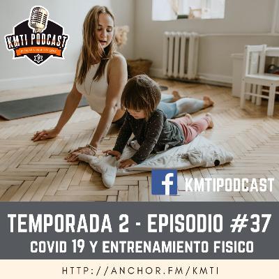 T2 - Episodio #37 - Covid 19 y Entrenamiento Físico