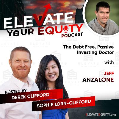 Ep 27 - Dr. Jeff Anzalone - The Debt Free, Passive Investing Doctor