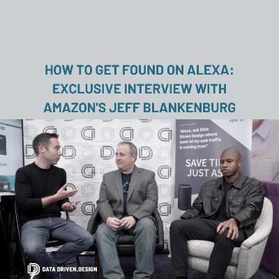 Episode 281: How To Get Found On Alexa: Exclusive Interview With Amazon Alexa Evangelist Jeff Blankenburg