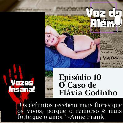 Voz do Além #10 - O Caso de Flávia Godinho