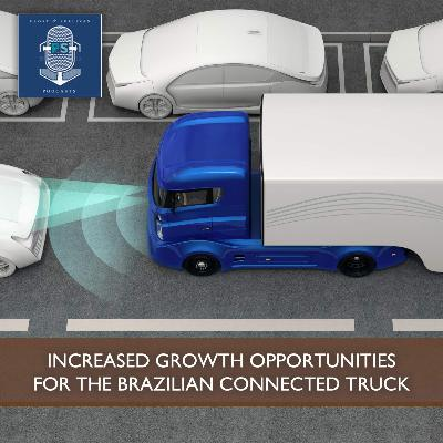 Increased Growth Opportunities for the Brazilian Connected Truck Market