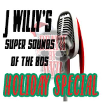 J Willy's Super Sounds Of The 80's Holiday Bonanza