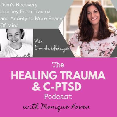 Dom's Recovery Journey From Trauma and Anxiety to More Peace Of Mind