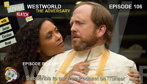 WW - Westworld S1Ep6 Review - Westworld