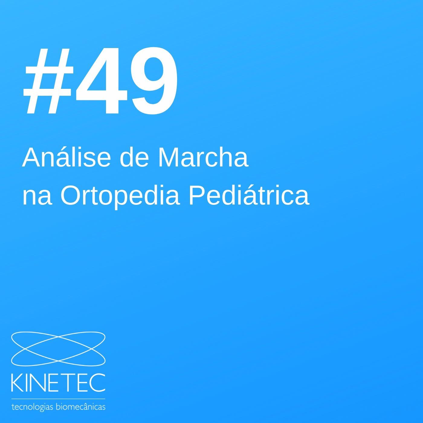 #49 Análise de Marcha na Ortopedia Pediátrica