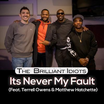Its Never My Fault (Feat. Terrell Owens & Matthew Hatchette)