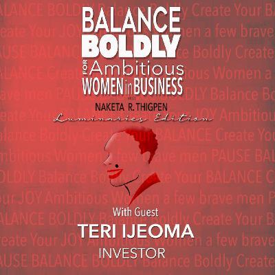 Balance Boldly Luminaries Edition with Teri Ijeoma