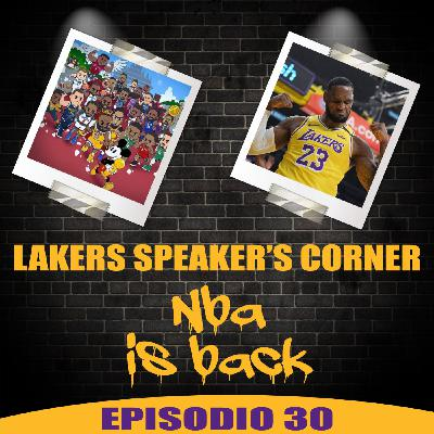 Lakers Speaker's Corner E30 - NBA is back