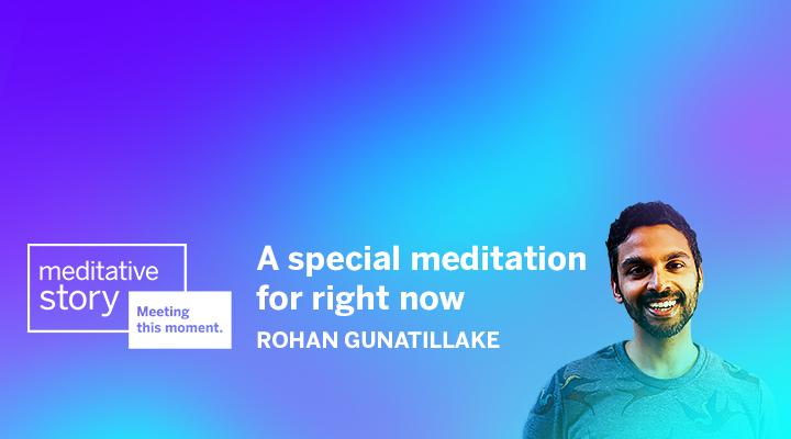 A meditation for the moment, by Rohan Gunatillake