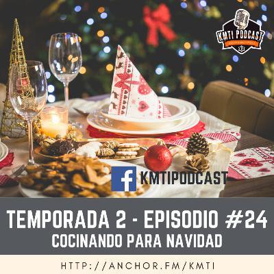 T2 - Episodio #24 - Cocinando para Navidad
