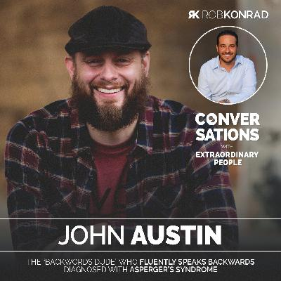 "009. The ""Backwords Dude"" - An Autist With A Unique Talent: John Austin"