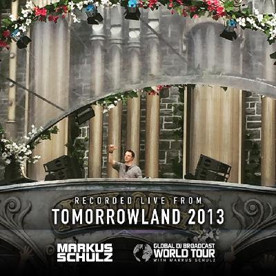 Global DJ Broadcast: Markus Schulz World Tour Tomorrowland Flashback (Jul 02 2020)