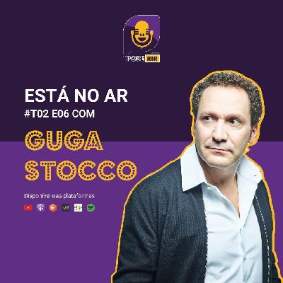 6: Pode Rir com Guga Stocco.