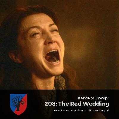 208 – A Storm Of Swords Chapter 49-52 – The Red Wedding #AndRoslinWept