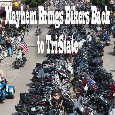 Mayhem Brings Bikers Back to Tri-State