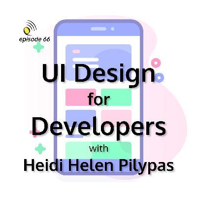 UI Design for Developers with Heidi Helen Pilypas