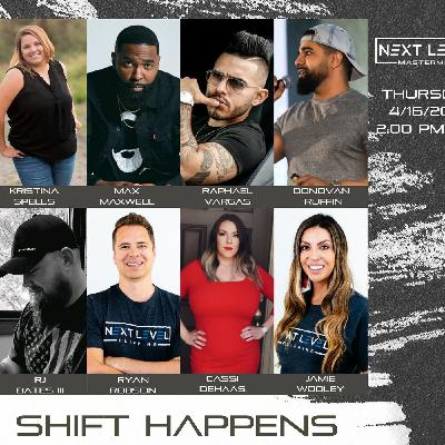 Shift Happens featuring Max Maxwell, Raphael Vargas, Kristina Spells, Donovan Ruffin & Next Level Mastermind