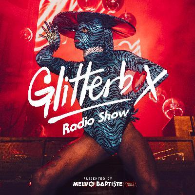 Glitterbox Radio Show 204: Presented By Melvo Baptiste