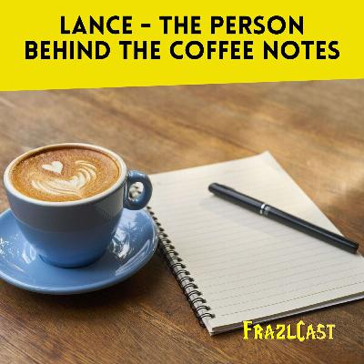 FC 166: Lance - The Person Behind the Coffee Notes