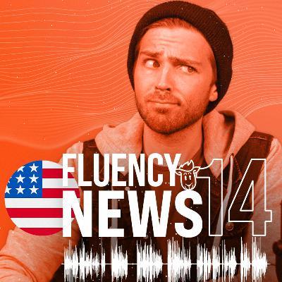 Fluency News #14