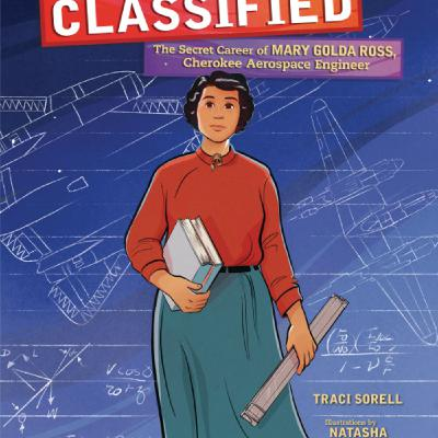 Traci Sorell Reads From Classified: The Secret Career of Mary Golda Ross Cherokee Aerospace Engineer
