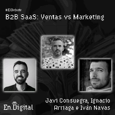 #160 – #ElDebate B2B SaaS: Ventas vs Marketing