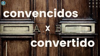 CONVENCIDOS X CONVERTIDOS