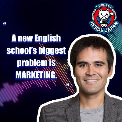 Starting A Successful English AND Japanese School in Japan | Inside Japan 145 with Tyson Batino