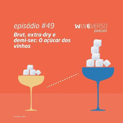 Brut, extra-dry e demi-sec: O açúcar dos vinhos