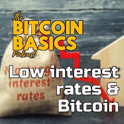 #23 Low interest rates & Bitcoin | Bitcoin Basics (73)