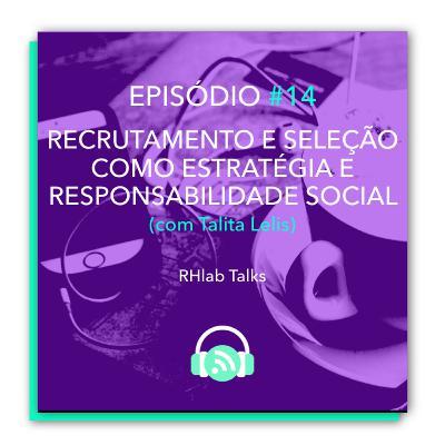 RHlab Talks #14 - Recrutamento e Seleção como estratégia e responsabilidade social para jornadas iniciais