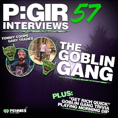 Episode 57: Goblin Gang (Gary Trades & Tommy Coops) Interview