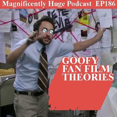 Episode 186 - Goofy Fan Film Theories