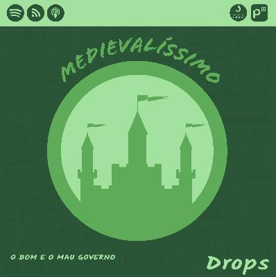 Medievalíssimo Drops: O Bom e o Mau Governo