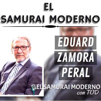Eduard Zamora Peral | El Samurai Moderno Podcast
